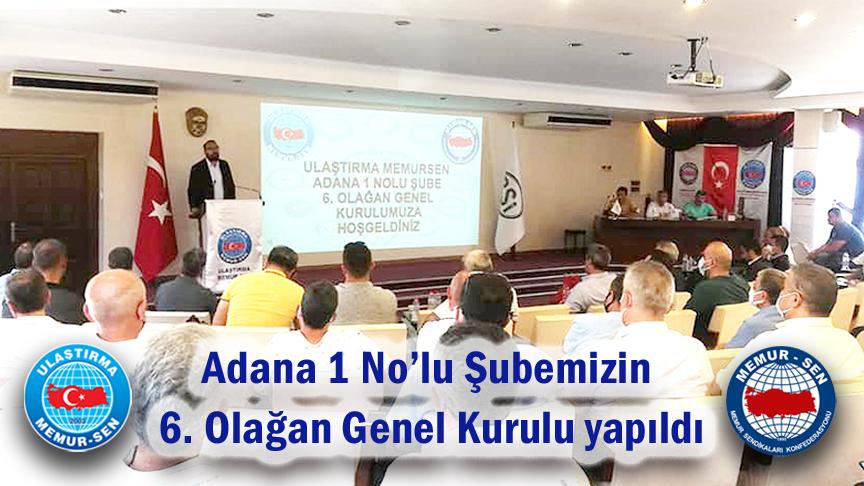Adana 1 No'lu Şubemizin 6. Olağan Genel Kurulu yapıldı