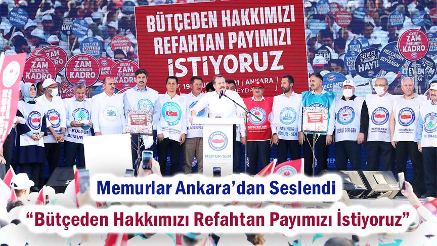 """Memurlar Ankara'dan Seslendi """"Bütçeden Hakkımızı Refahtan Payımızı İstiyoruz"""""""