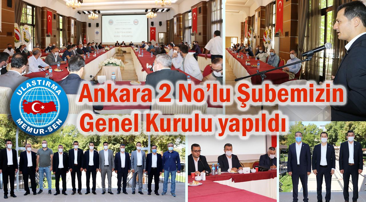 Ankara 2 No'lu Şubemizin Genel Kurulu yapıldı
