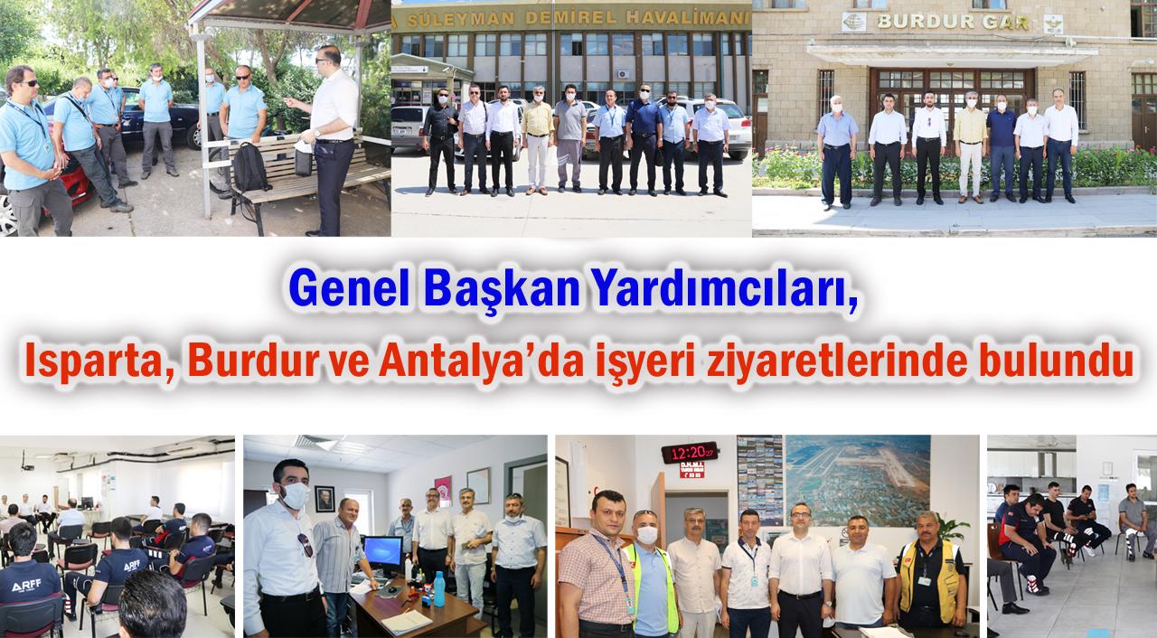 Genel Başkan Yardımcıları, Isparta, Burdur ve Antalya'da işyeri ziyaretlerinde bulundu