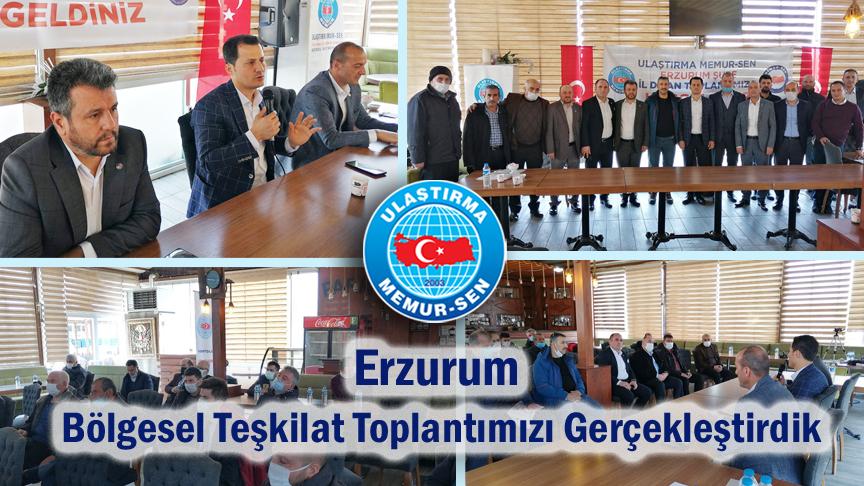 Erzurum bölgesel teşkilat toplantımızı gerçekleştirdik