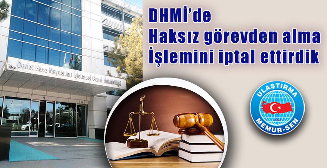 DHMİ'de haksız görevden alma işlemini iptal ettirdik