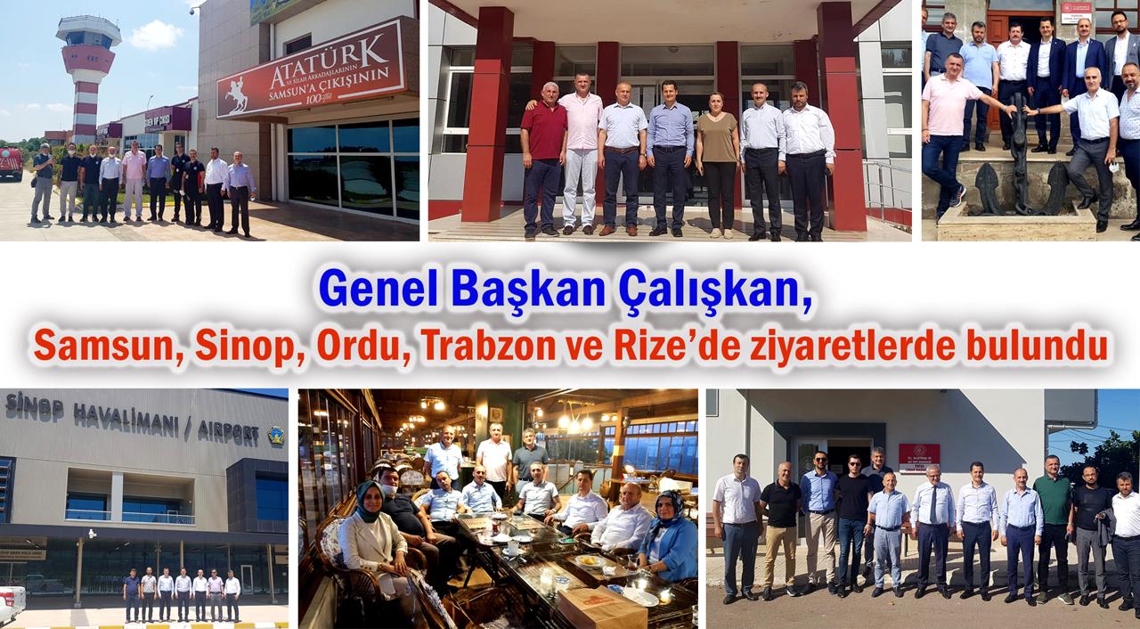 Genel Başkan Çalışkan, Samsun, Sinop, Ordu, Trabzon ve Rize'de ziyaretlerde bulundu