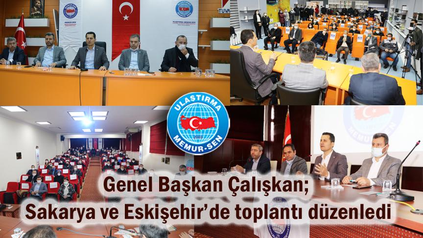 Genel Başkan Çalışkan; Sakarya ve Eskişehir'de toplantı düzenledi