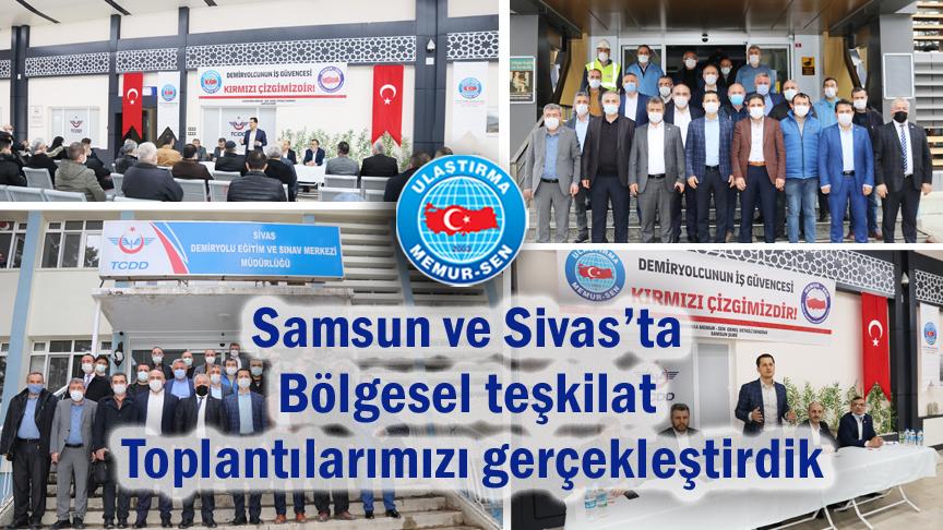 Samsun ve Sivas'ta bölgesel teşkilat toplantılarımızı gerçekleştirdik