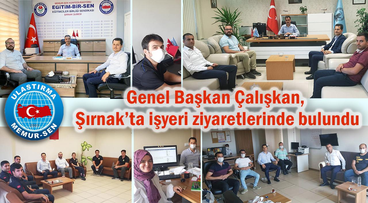 Genel Başkan Çalışkan, Şırnak'ta işyeri ziyaretlerinde bulundu