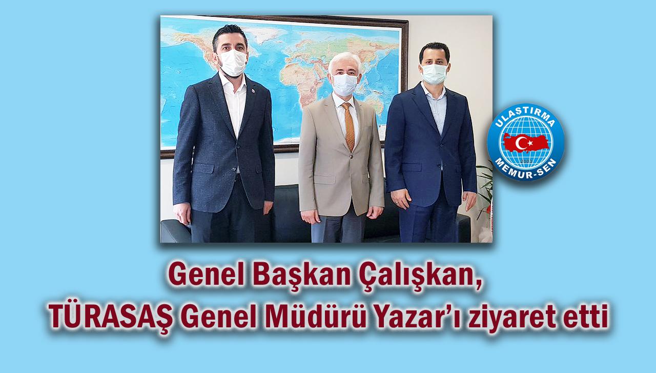 Genel Başkan Çalışkan, TÜRASAŞ Genel Müdürü Yazar'ı ziyaret etti