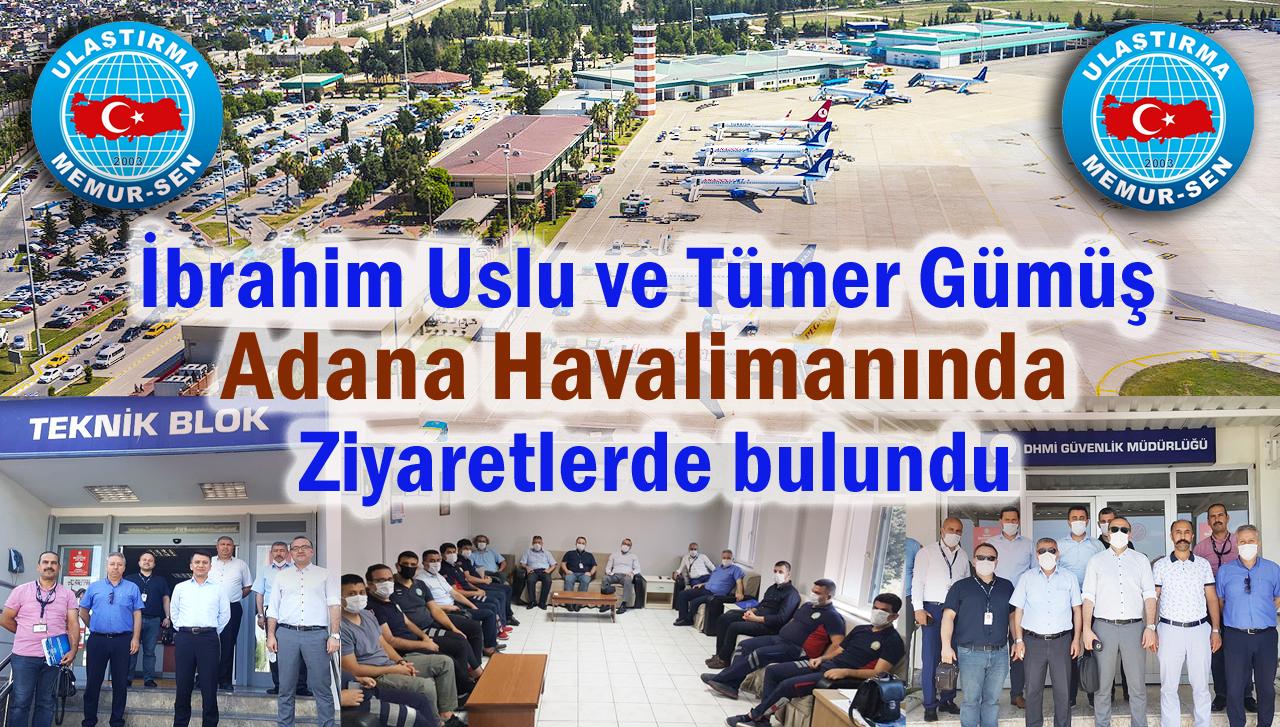 İbrahim Uslu ve Tümer Gümüş, Adana Havalimanında ziyaretlerde bulundu