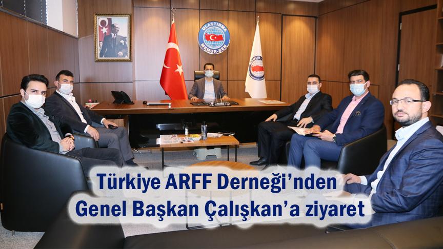 Türkiye ARFF Derneği'nden Genel Başkan Çalışkan'a ziyaret