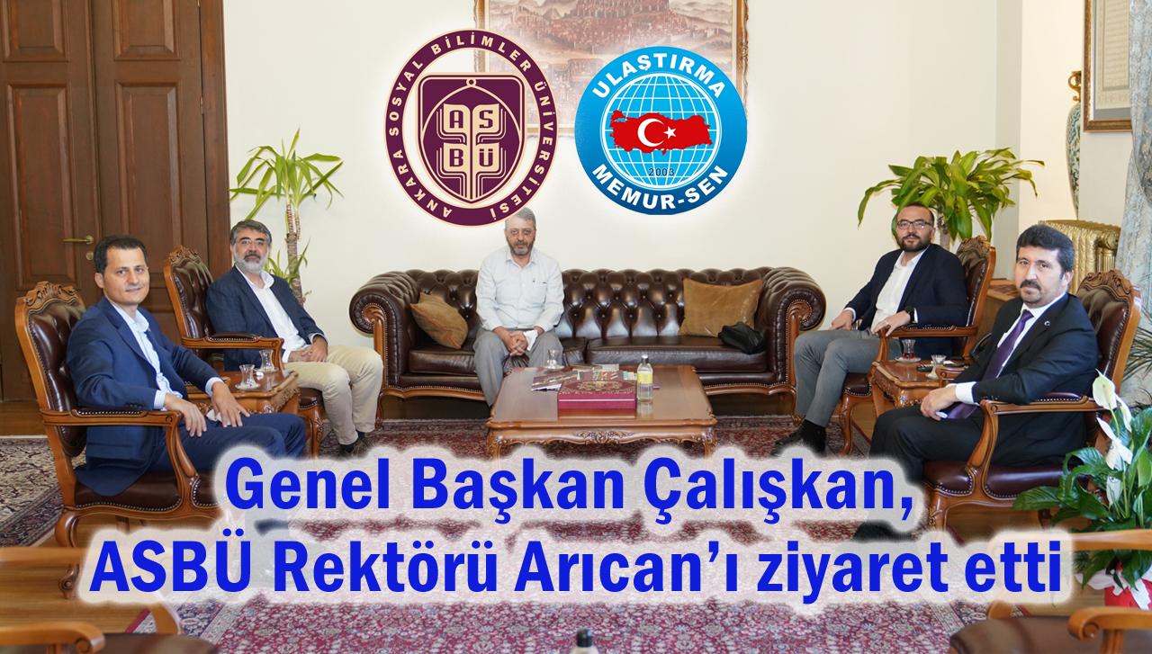 Genel Başkan Çalışkan, ASBÜ Rektörü Arıcan'ı ziyaret etti
