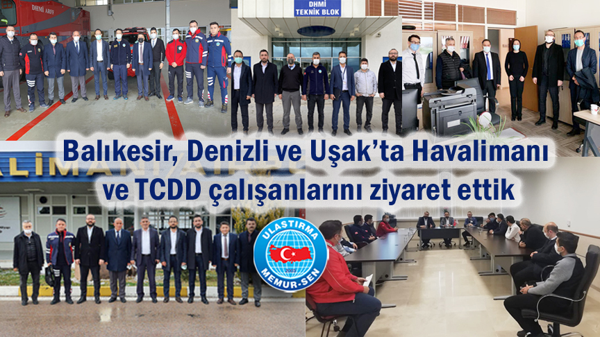 Balıkesir, Denizli ve Uşak'ta Havalimanı ve TCDD çalışanlarını ziyaret ettik