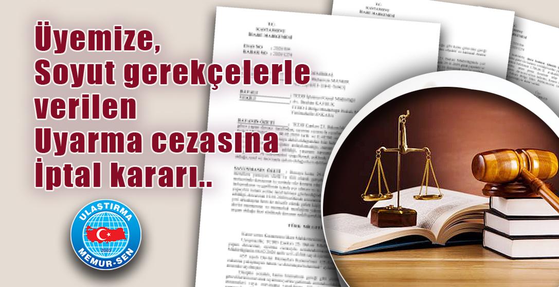 Üyemize soyut gerekçelerle verilen uyarma cezasına iptal kararı