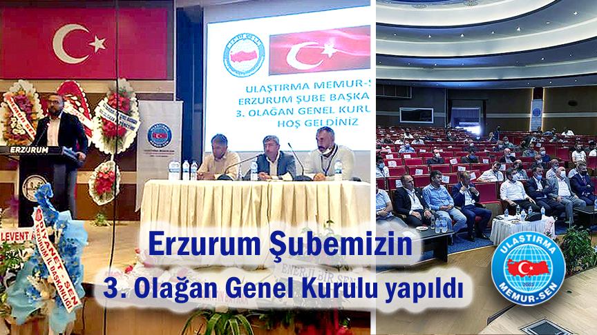 Erzurum Şubemizin 3. Olağan Genel Kurulu yapıldı