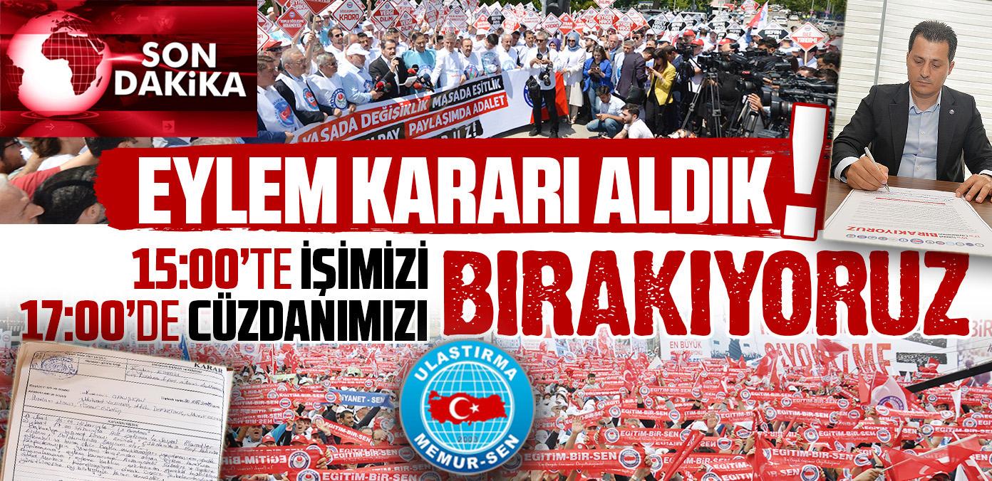 Eylem Kararı Aldık, Ankara'da 15.00'te İş Bırakıyoruz, 17.00'de Bakanlık Önündeyiz