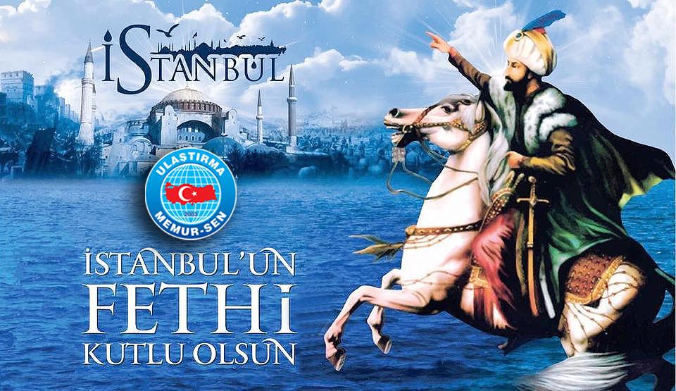 İstanbul'un Fethinin 567. yılı Kutlu Olsun