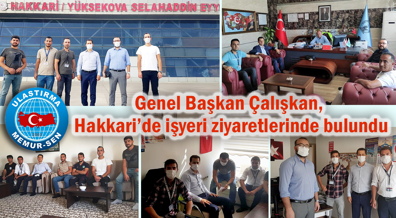 Genel Başkan Çalışkan, Hakkari'de işyeri ziyaretlerinde bulundu