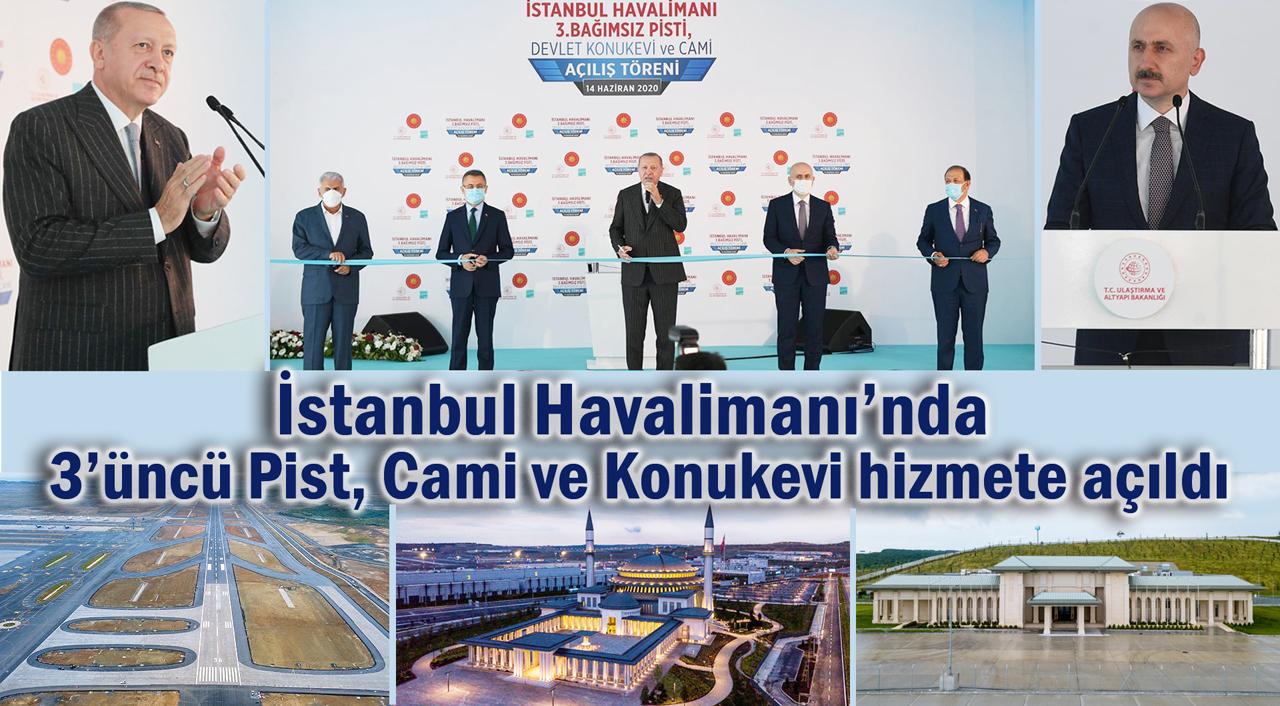 İstanbul Havalimanı'nda 3'üncü pist hizmete açıldı
