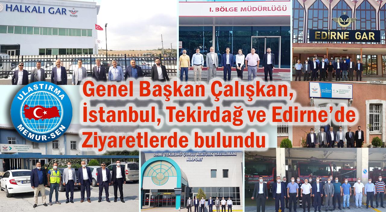 Genel Başkan Çalışkan, İstanbul, Tekirdağ ve Edirne'de ziyaretlerde bulundu