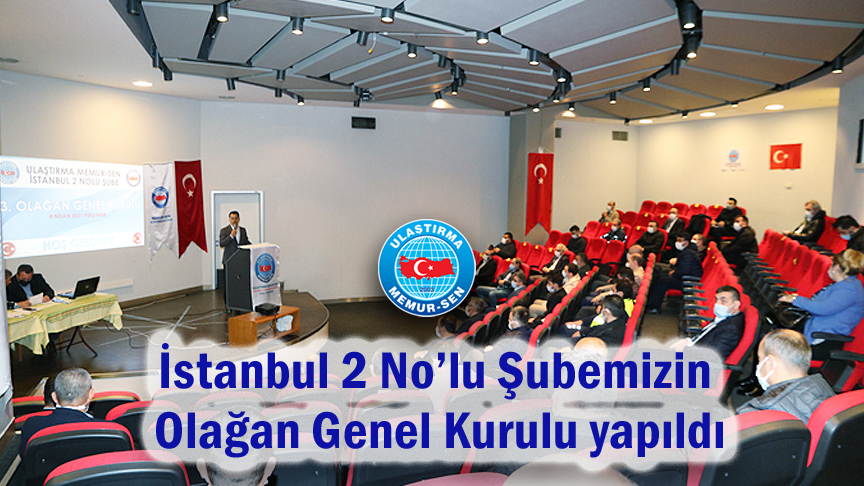 İstanbul 2 No'lu Şubemizin Olağan Genel Kurulu yapıldı