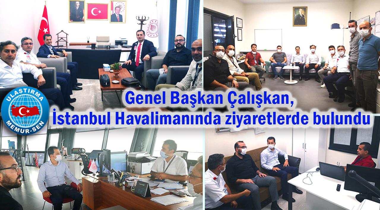 Genel Başkan Çalışkan, İstanbul Havalimanında ziyaretlerde bulundu