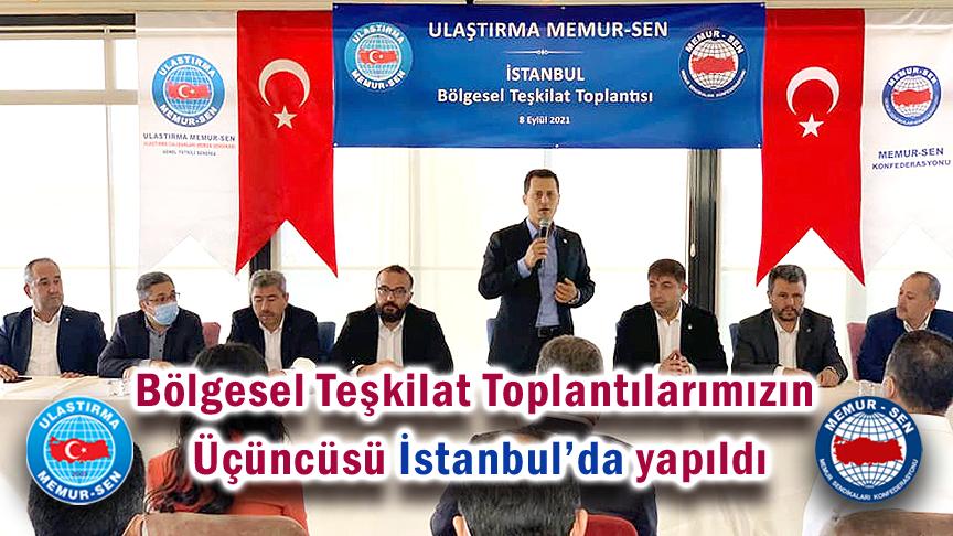 Bölgesel Teşkilat Toplantılarımızın üçüncüsü İstanbul'da yapıldı