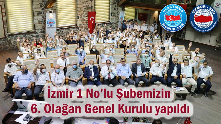 İzmir 1 No'lu Şubemizin 6. Olağan Genel Kurulu yapıldı