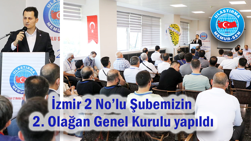 İzmir 2 No'lu Şubemizin 2. Olağan Genel Kurulu yapıldı