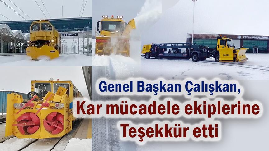 Genel Başkan Çalışkan kar mücadele ekiplerine teşekkür etti