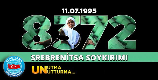 Srebrenitsa'yı Unutmadık, Unutturmayacağız!