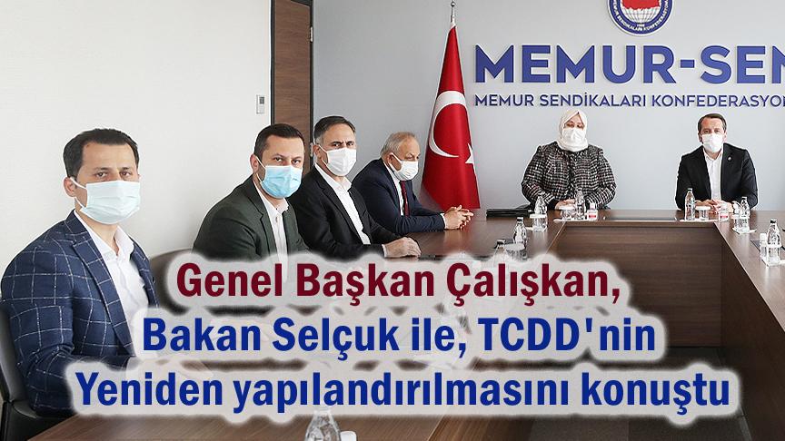 Genel Başkan Çalışkan, Bakan Selçuk ile TCDD'nin yeniden yapılandırmasını konuştu